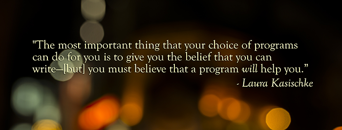 Decisions & Superstitions: On Choosing a Program by Laura Kasischke, October 2014